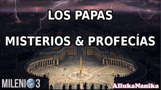 Milenio 3   Los Papas: Misterios Y Profecías I