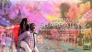 BOLLYWOOD // Main Rang Sharbaton Ka // Sachin & Rishika