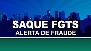 Saque FGTS alerta para fraudadores