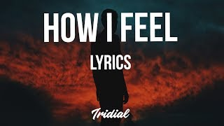Good Gas - How I Feel (Lyrics) (feat. 2 Chainz, A$AP Ferg & FKi 1st)
