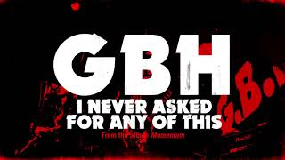 """GBH - """"I Never Asked For Any Of This"""" (Full Album Stream)"""