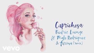 Beatriz Luengo   Caprichosa (Remix   Audio) Ft. Mala Rodríguez, Farina