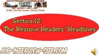 Resume Headers and Headlines: How to Write Good Resume Headlines and Headers