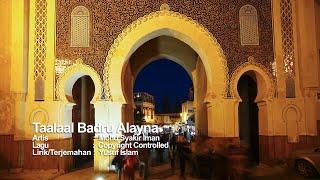 Talaal Badru Alayna  Syakir Iman