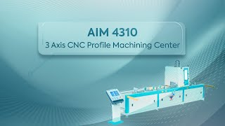 AIM 4310 - Aluminium Profile Processing Center