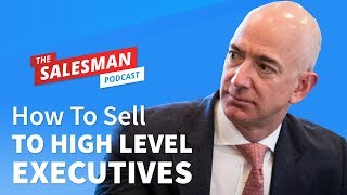 How To Sell To A CEO (Or High Level Business Executive)