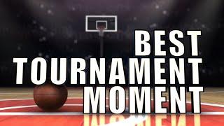 Fan Essentials: Best Tournament Moment