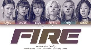 [QUEENDOM] (G)I-DLE ((여자)아이들) - Fire (Han Rom Eng) Color Coded Lyrics/한국어 가사