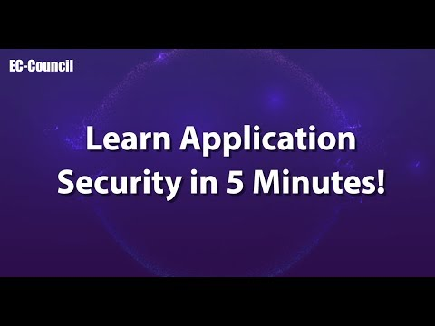 Learn Application Security in 5 Minutes | EC-Council | CASE ...