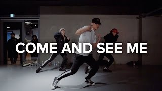 Come and See Me - PARTYNEXTDOOR ft. Drake / Eunho Kim Choreography