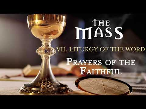 The Mass: Part 7 – Liturgy of the Word – Prayers of the Faithful
