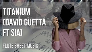 Flute Sheet Music: How To Play Titanium By David Guetta Ft Sia