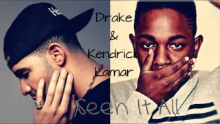 Drake & Kendrick Lamar - Seen It All (Blend)