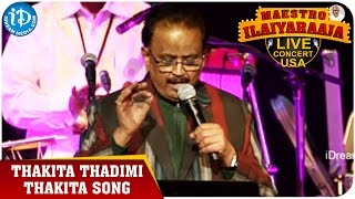 Maestro Ilaiyaraaja Live Concert   Thakita Thadimi Thakita Song   SP Balasubrahmanyam