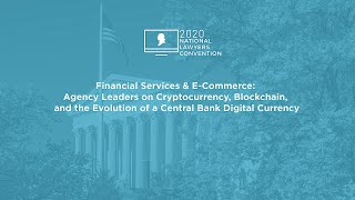 Click to play: Financial Services & E-Commerce: Agency Leaders on Cryptocurrency, Blockchain, and the Evolution of a Central Bank Digital Currency