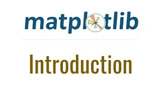 Matplotlib Tutorial 1 - Introduction and Installation