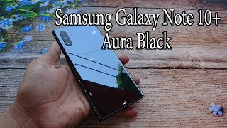 Samsung Galaxy Note 10 plus Aura Black unboxing