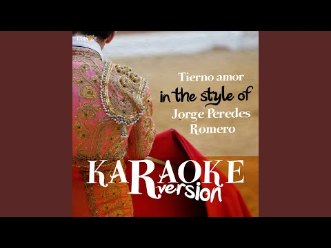Tierno Amor (In the Style of Jorge Peredes Romero) (Karaoke Version)
