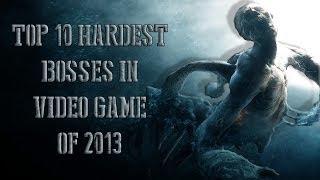 Top 10 Hardest Bosses In Video Games 2013