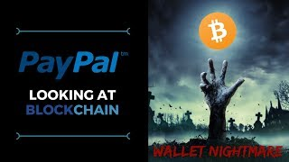 PayPal Looking at Blockchain!? Cryptocurrency Wallet Nightmare - Today