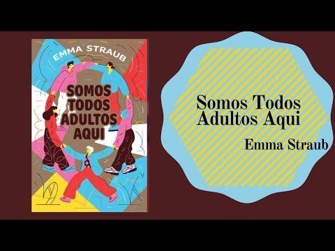 Somos Todos Adultos Aqui - Emma Straub