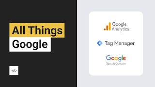 All Things Google!  Setting up Analytics, Tags Manager and Search Console | Tutorial by Without Code