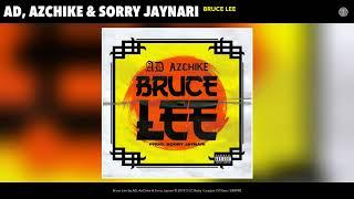 AD, AzChike & Sorry Jaynari   Bruce Lee (Audio)