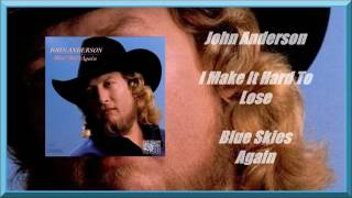 John Anderson - I Make It Hard To Lose