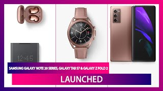Samsung Event: Samsung Galaxy Note 20 Series, Galaxy Tab S7, Galaxy Z Fold 2 & More Launched