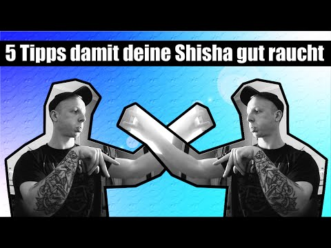 5 Tipps damit deine Shisha gut raucht - SHISHASCHMITTY.COM