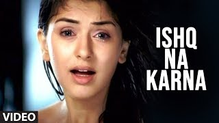 Official Video: Ishq Na Karna | Phir Bewafai | Tulsi Kumar