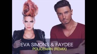Eva Simons & Faydee - Policeman (Remix)