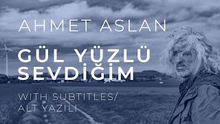 DI-TAR Ahmet Aslan - Gül Yüzlü Sevdiğim