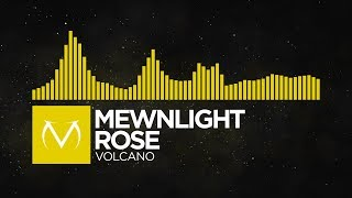 [Electro] - Mewnlight Rose - Volcano [Free Download]