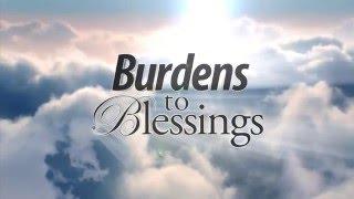 Burdens to Blessings teaser