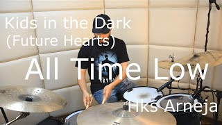 All Time Low- Kids in the Dark- Drum Cover