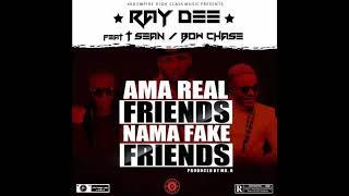 RayDee(408 Empire) Ft T Sean X Bowchase Ama Real Friends Nama Fake Friends Zed Art 2k19
