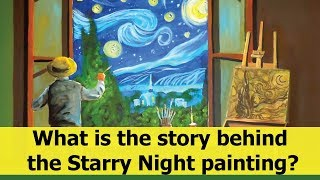 What is the story behind the Starry Night painting?