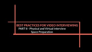 Best Practices for MBA Video Interviewing: Part 2 (of 3) – Physical and Virtual Interview Space Preparation thumbnail image