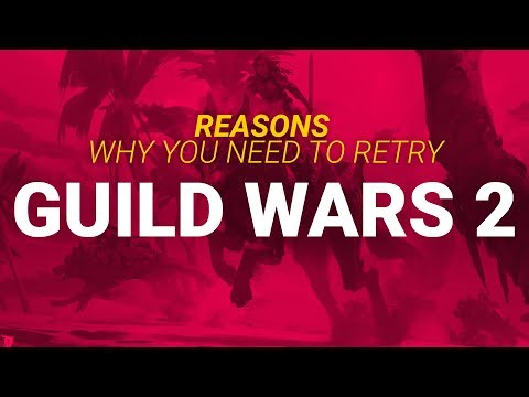 Guild Wars 2: Reasons Why You Should Retry and Play This Fantastic MMORPG