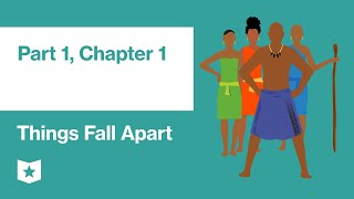 Things Fall Apart by Chinua Achebe   Part 1, Chapter 1