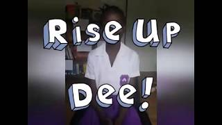 RISE UP MISS DEE!