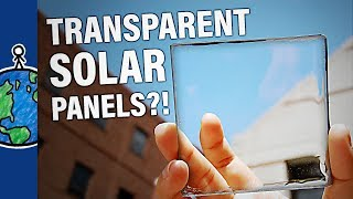 TRANSPARENT Solar Panels?!
