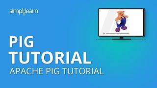 Pig Tutorial | Apache Pig Tutorial | What Is Pig In Hadoop? | Apache Pig Architecture | Simplilearn