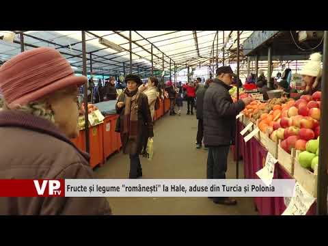 """Fructe și legume """"românești"""" la Hale, aduse din Turcia și Polonia"""