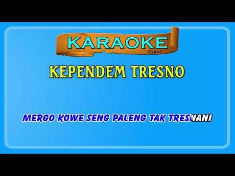 , title : 'KEPENDEM TRESNO ~ karaoke'