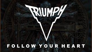 Triumph - Follow Your Heart (Lyrics) Official Remaster