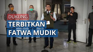 Ridwan Kamil Dukung MUI terbitkan Fatwa soal Mudik saat Pandemi Virus Corona