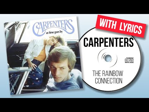 The Carpenters - The Rainbow Connection (with Lyrics)