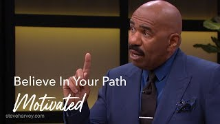 Believe In Your Path | Motivated